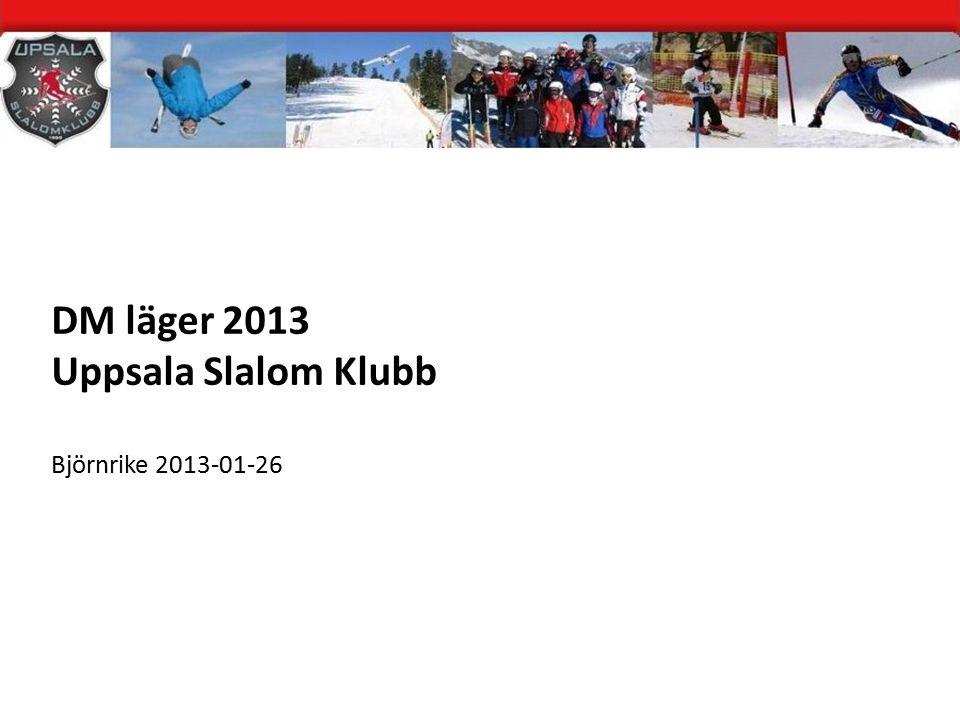 DM läger 2013 Uppsala Slalom Klubb Björnrike 2013-01-26