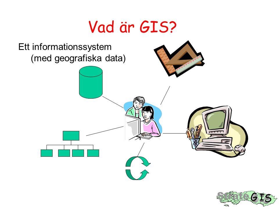 Vad är GIS? Ett informationssystem (med geografiska data)