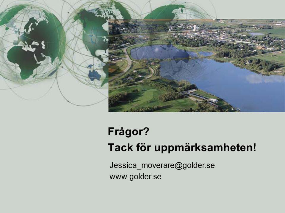 Frågor? Tack för uppmärksamheten! Jessica_moverare@golder.se www.golder.se