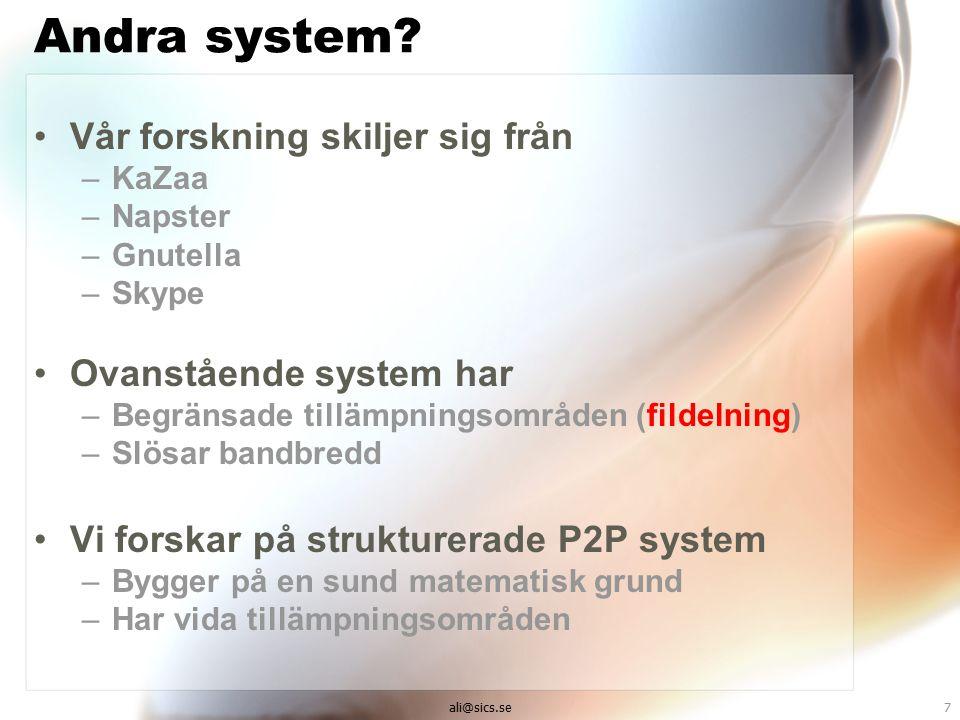ali@sics.se7 Andra system.