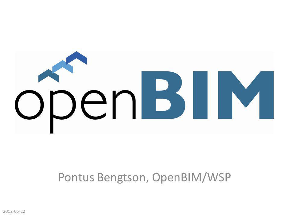 Pontus Bengtson, OpenBIM/WSP 2012-05-22