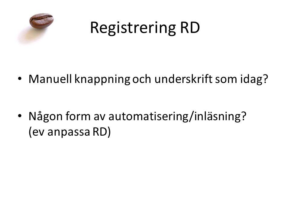 Registrering RD Manuell knappning och underskrift som idag? Någon form av automatisering/inläsning? (ev anpassa RD)