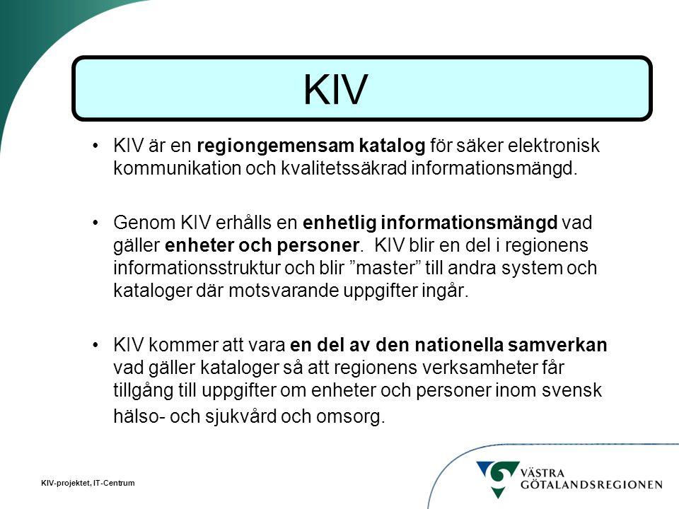 KIV-projektet, IT-Centrum KIV kommer att vara en del av den nationella samverkan vad gäller kataloger så att regionens verksamheter får tillgång till uppgifter om enheter och personal inom svensk hälso- och sjukvård.