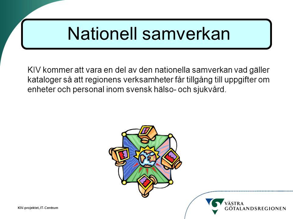 KIV-projektet, IT-Centrum KIV kommer att vara en del av den nationella samverkan vad gäller kataloger så att regionens verksamheter får tillgång till