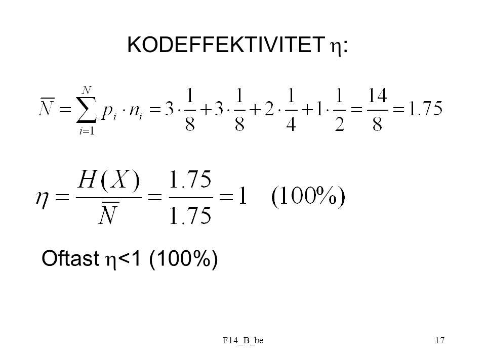 F14_B_be17 KODEFFEKTIVITET  : Oftast  <1 (100%)