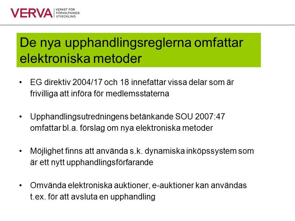 Information om EU-arbete http://ec.europa.eu/idabc/eprocurement http://epractice.eu/community/eprocurement