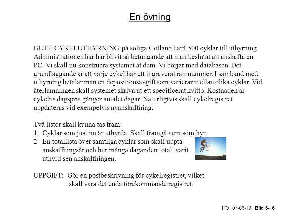 ITO 07-06-13 Bild 6-16 En övning GUTE CYKELUTHYRNING på soliga Gotland har4.500 cyklar till uthyrning. Administrationen har har blivit så betungande a