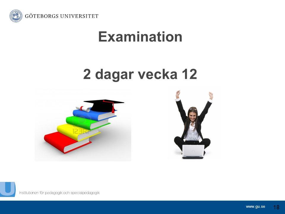 www.gu.se Examination 2 dagar vecka 12 18