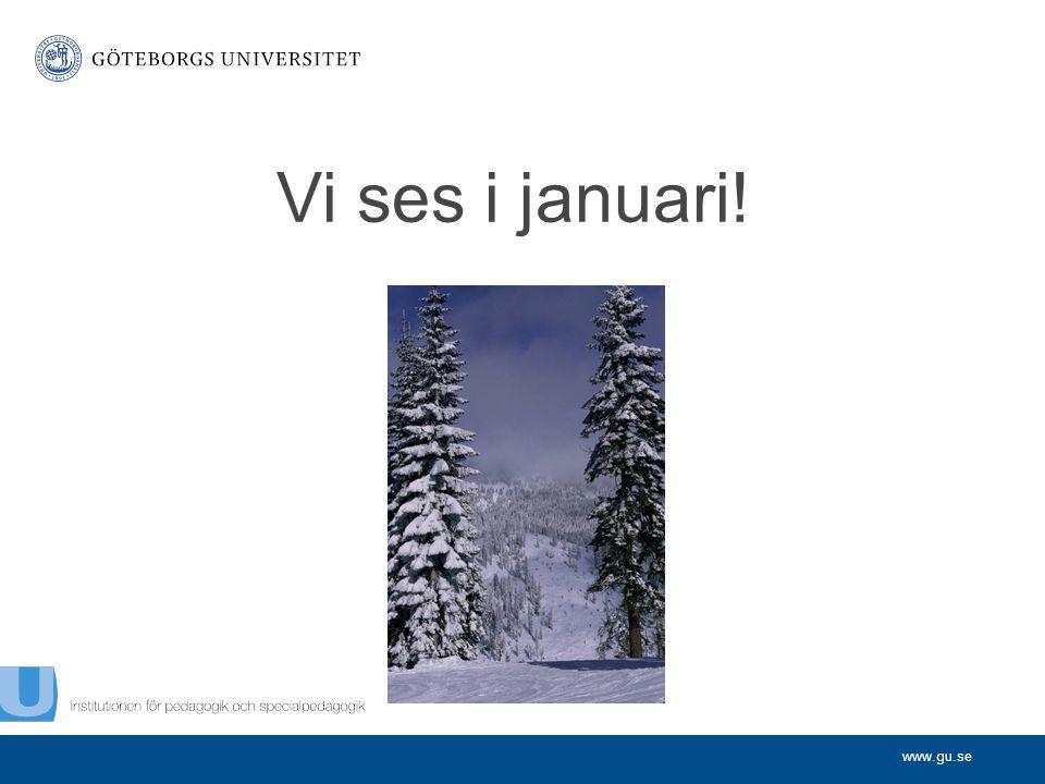 www.gu.se Vi ses i januari!