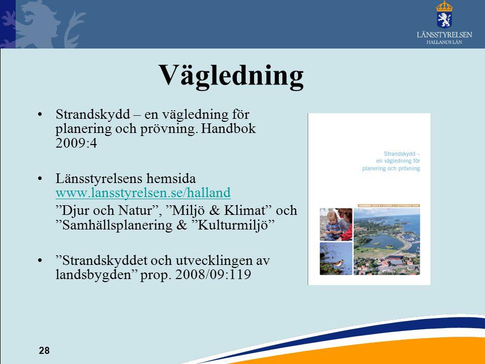 28 Vägledning Strandskydd – en vägledning för planering och prövning. Handbok 2009:4 Länsstyrelsens hemsida www.lansstyrelsen.se/halland www.lansstyre