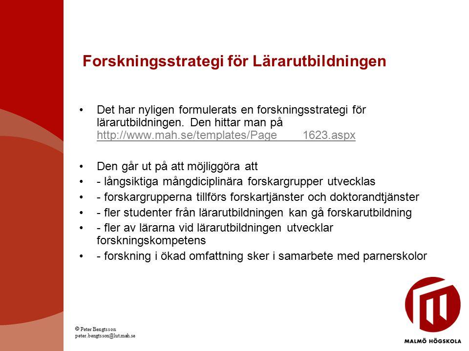 Forskningsstrategi för Lärarutbildningen Det har nyligen formulerats en forskningsstrategi för lärarutbildningen. Den hittar man på http://www.mah.se/