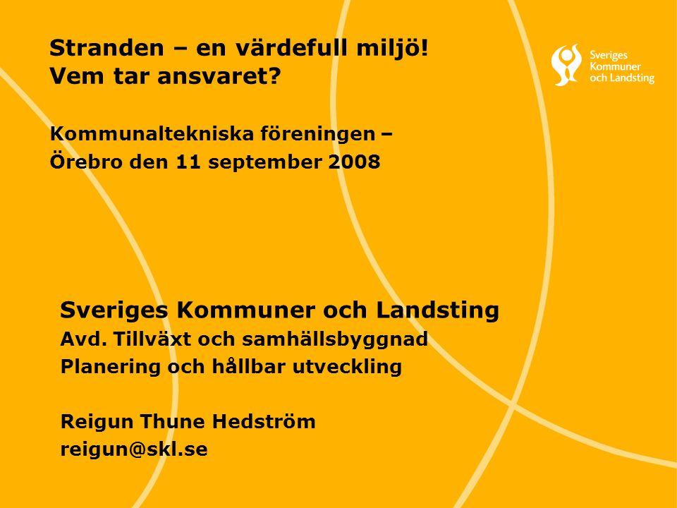 1 Svenska Kommunförbundet och Landstingsförbundet i samverkan Stranden – en värdefull miljö.