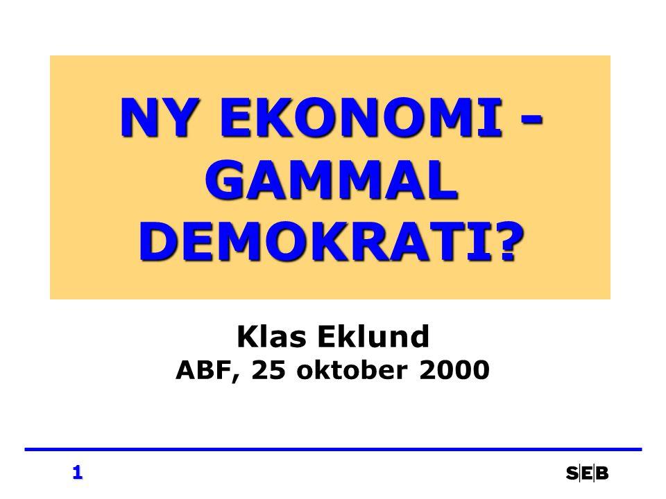 1 NY EKONOMI - GAMMAL DEMOKRATI Klas Eklund ABF, 25 oktober 2000