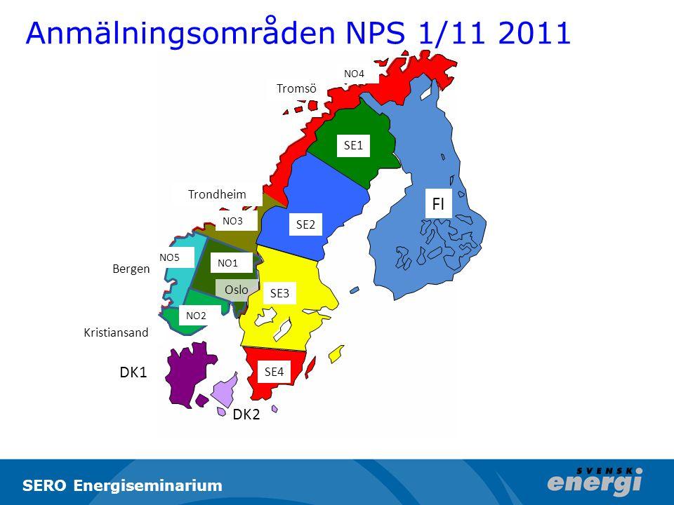 Bergen DK1 DK2 FI Tromsö Trondheim Oslo Kristiansand NO3 NO4 NO1 NO2 NO5 SE1 SE2 SE3 SE4 Anmälningsområden NPS 1/11 2011 SERO Energiseminarium