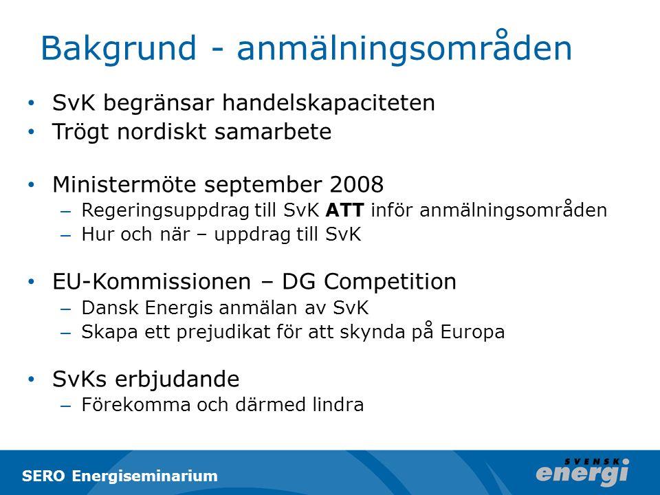 Bakgrund - anmälningsområden SvK begränsar handelskapaciteten Trögt nordiskt samarbete Ministermöte september 2008 – Regeringsuppdrag till SvK ATT inf