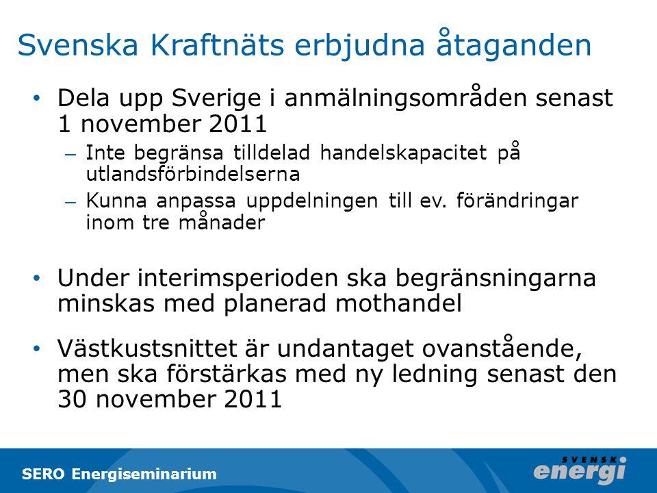 Svenska Kraftnäts erbjudna åtaganden Dela upp Sverige i anmälningsområden senast 1 november 2011 – Inte begränsa tilldelad handelskapacitet på utlandsförbindelserna – Kunna anpassa uppdelningen till ev.