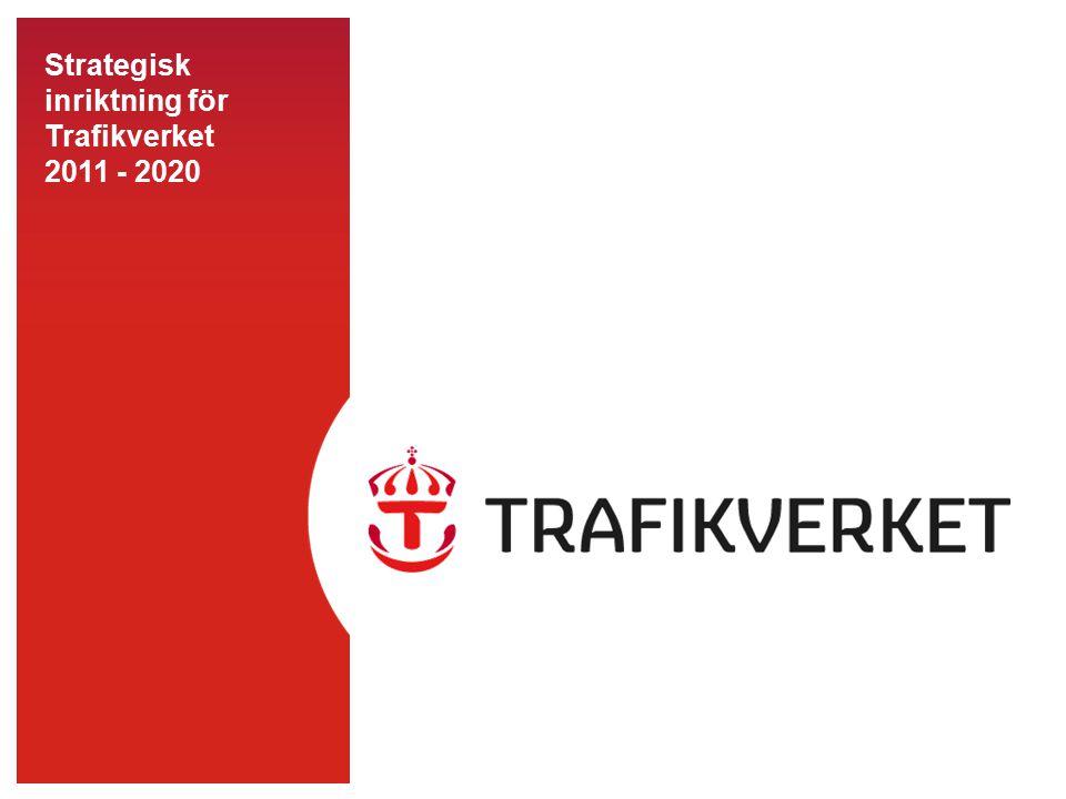 Strategisk inriktning för Trafikverket 2011 - 2020