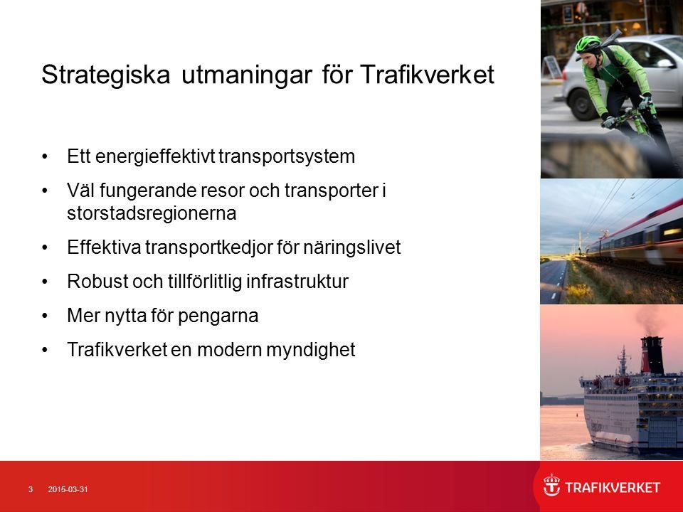32015-03-31 Strategiska utmaningar för Trafikverket Ett energieffektivt transportsystem Väl fungerande resor och transporter i storstadsregionerna Eff