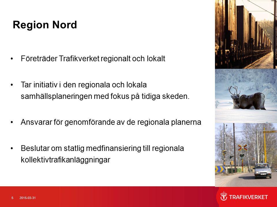 52015-03-31 Företräder Trafikverket regionalt och lokalt Tar initiativ i den regionala och lokala samhällsplaneringen med fokus på tidiga skeden.
