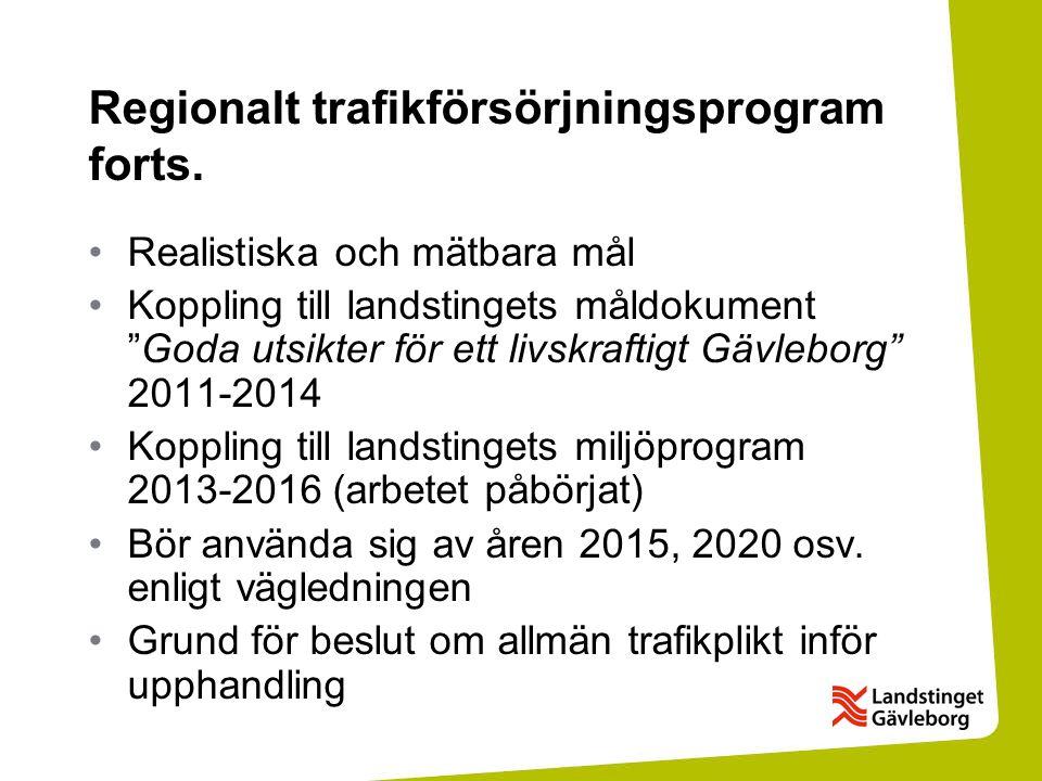 Regionalt trafikförsörjningsprogram forts.