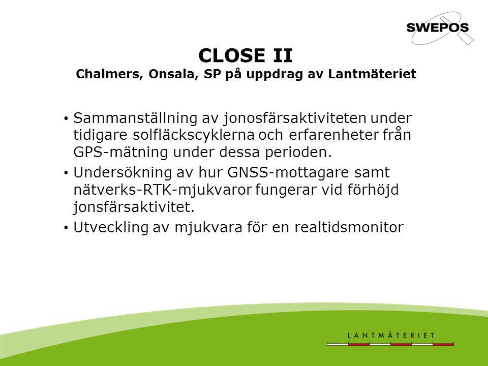 CLOSE II Chalmers, Onsala, SP på uppdrag av Lantmäteriet Sammanställning av jonosfärsaktiviteten under tidigare solfläckscyklerna och erfarenheter från GPS-mätning under dessa perioden.
