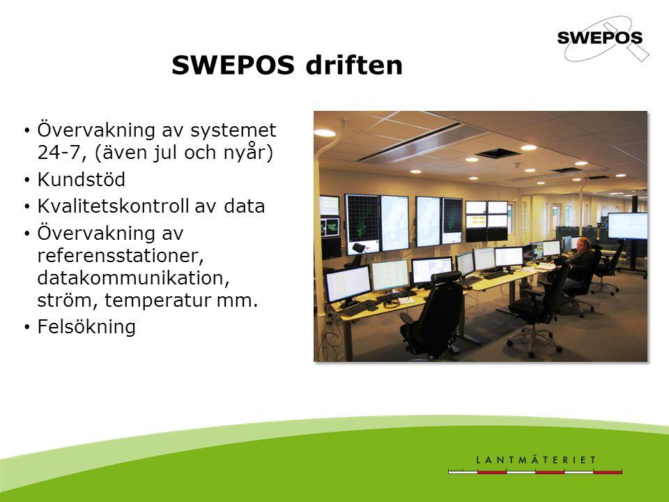SWEPOS driften Övervakning av systemet 24-7, (även jul och nyår) Kundstöd Kvalitetskontroll av data Övervakning av referensstationer, datakommunikation, ström, temperatur mm.