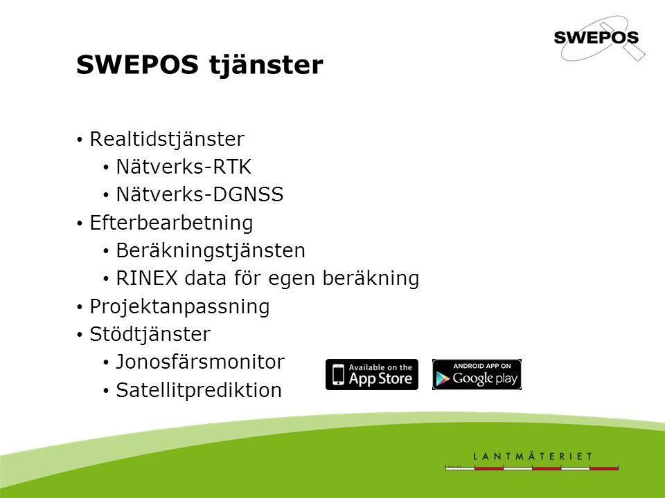 SWEPOS tjänster Realtidstjänster Nätverks-RTK Nätverks-DGNSS Efterbearbetning Beräkningstjänsten RINEX data för egen beräkning Projektanpassning Stödtjänster Jonosfärsmonitor Satellitprediktion