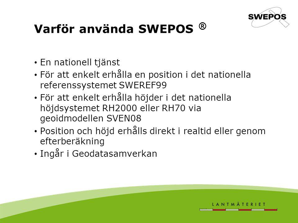 Realtidstjänster SWEPOS Nätverks-RTK –tjänst för centimeternoggrannhet i realtid, - Mätosäkerhet i plan 15-20 mm 68% - Mätosäkerhet i höjd 25-30 mm 68% SWEPOS Nätverks-DGNSS –tjänst för 3-4 dm mätosäkerhet i realtid Prisexempel: Nätverks-RTK 15000kr/år Nätverks-DGNSS 5000kr/år Offertpriser vid mer än 4 abonnemang