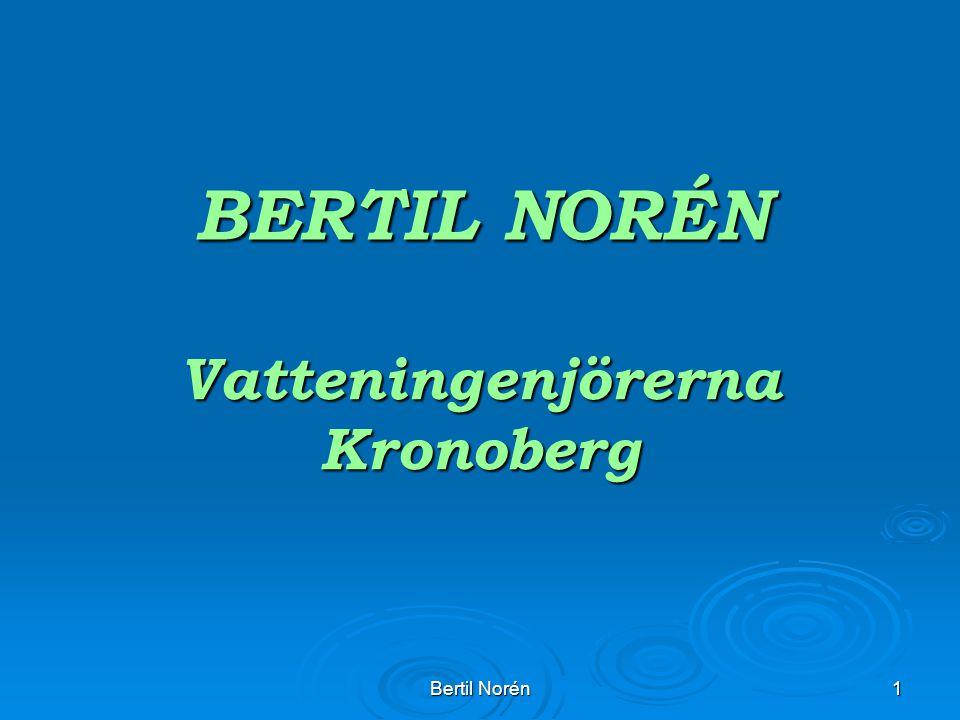 Bertil Norén1 BERTIL NORÉN Vatteningenjörerna Kronoberg