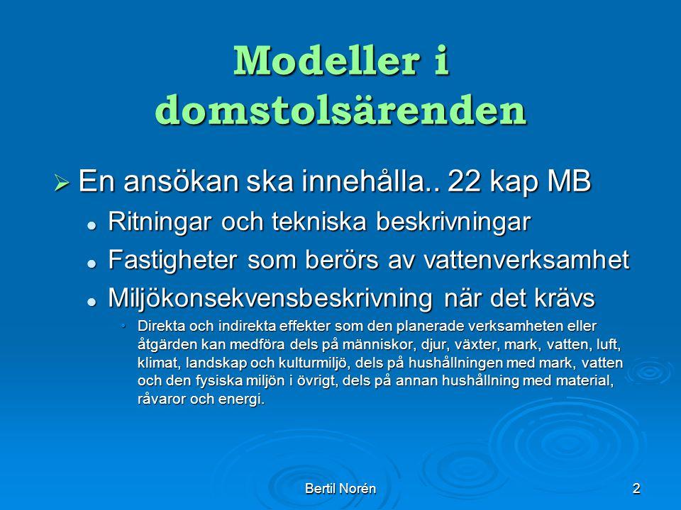 Bertil Norén3 Ansökans innehåll Ansökans innehåll  MKB Identifiera och beskriva de direkta och indirekta effekter som en planerad verksamhet eller åtgärd kan medföra.