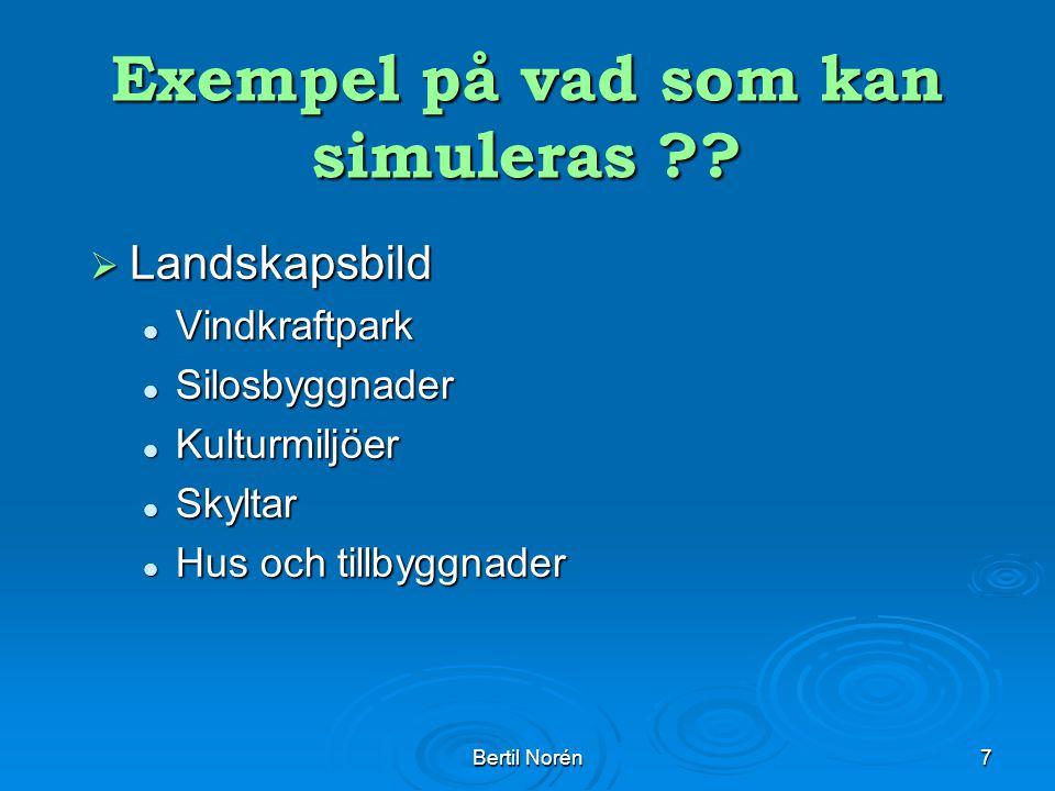Bertil Norén8 Värdet av mätningar eller räcker en simulering  Man ska visa effekten av den planerade verksamheten