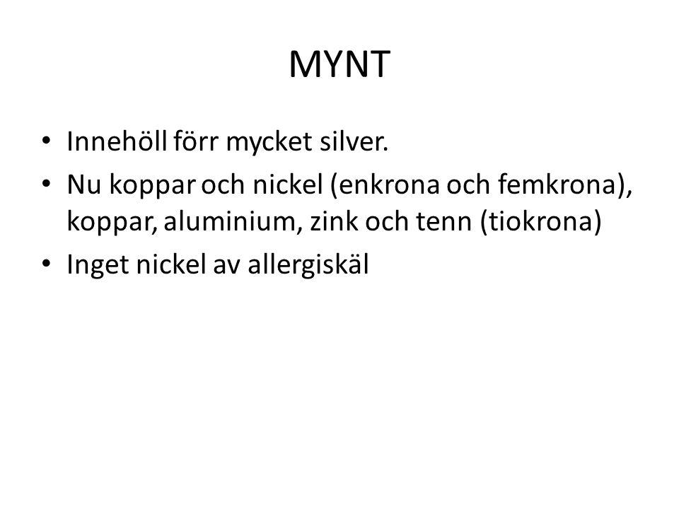 MYNT Innehöll förr mycket silver.