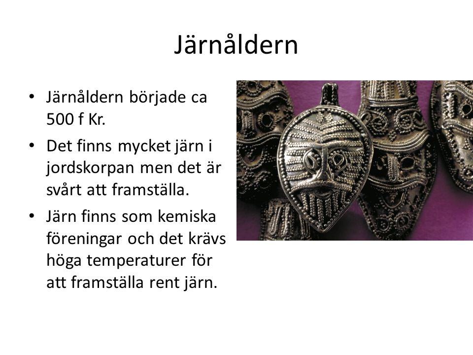 Järnåldern Järnåldern började ca 500 f Kr.
