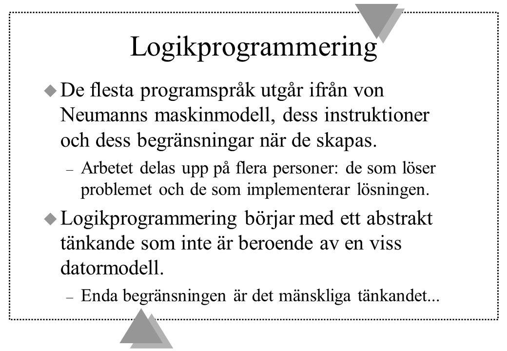 Logikprogrammering u De flesta programspråk utgår ifrån von Neumanns maskinmodell, dess instruktioner och dess begränsningar när de skapas. – Arbetet