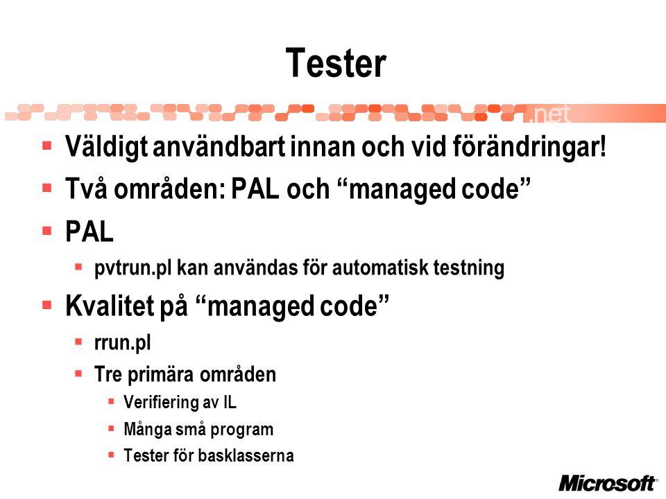 Tester  Väldigt användbart innan och vid förändringar.