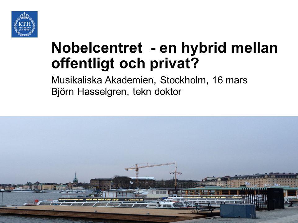 Nobelcentret - en hybrid mellan offentligt och privat.