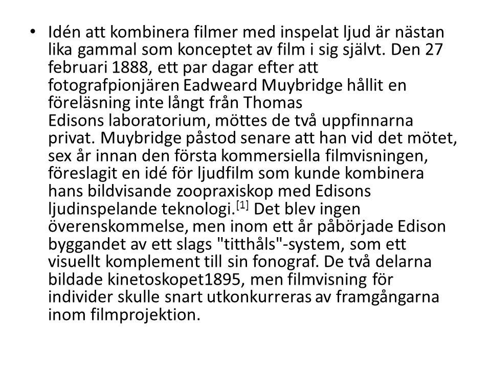 Idén att kombinera filmer med inspelat ljud är nästan lika gammal som konceptet av film i sig självt. Den 27 februari 1888, ett par dagar efter att fo
