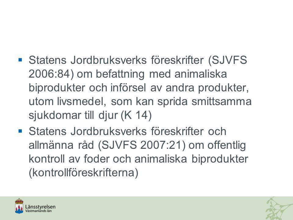  Europaparlamentets och rådets förordning (EG) nr 1069/2009 av den 21 oktober 2009 om hälsobestämmelser för animaliska biprodukter och därav framställda produkter som inte är avsedda att användas som livsmedel och om upphävande av förordning (EG) nr 1774/2002 (förordning om animaliska biprodukter), och  Kommissionens förordning (EU) nr 142/2011 av den 25 februari 2011 om genomförande av Europaparlamentets och rådet förordning (EG) nr 1069/2009 om hälsobestämmelser för animaliska biprodukter och därav framställda produkter som inte är avsedda att användas som livsmedel och om genomförande av rådets direktiv 97/78/EG vad gäller vissa prover och produkter som enligt det direktivet är undantagna från veterinärkontroller vid gränsen..
