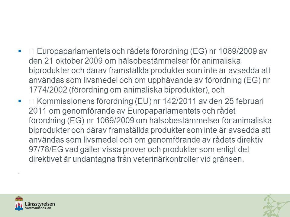  Europaparlamentets och rådets förordning (EG) nr 1069/2009 av den 21 oktober 2009 om hälsobestämmelser för animaliska biprodukter och därav framstä