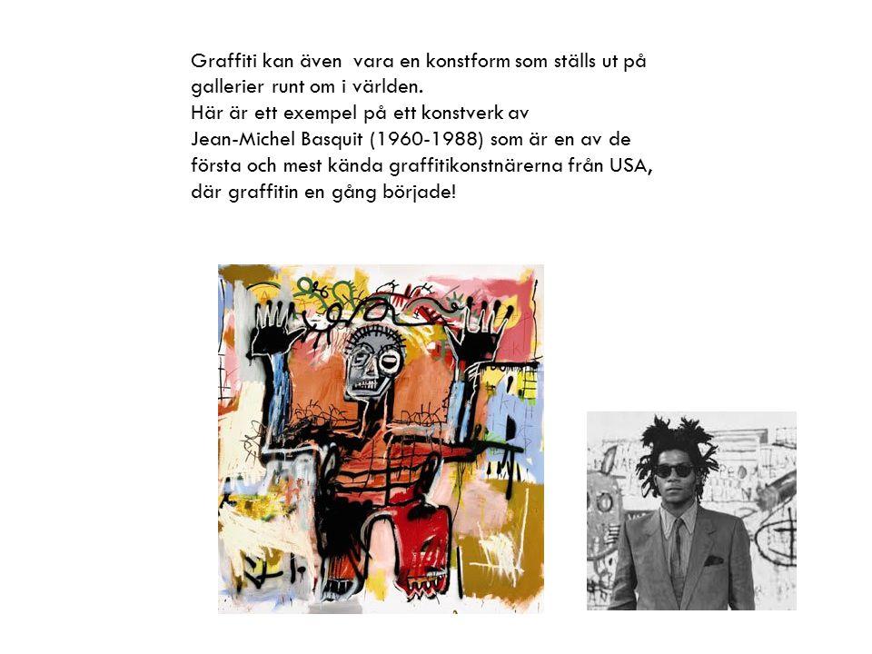 Graffiti kan även vara en konstform som ställs ut på gallerier runt om i världen. Här är ett exempel på ett konstverk av Jean-Michel Basquit (1960-198