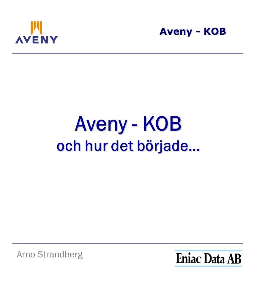 Aveny - KOB Arno Strandberg Aveny - KOB och hur det började…
