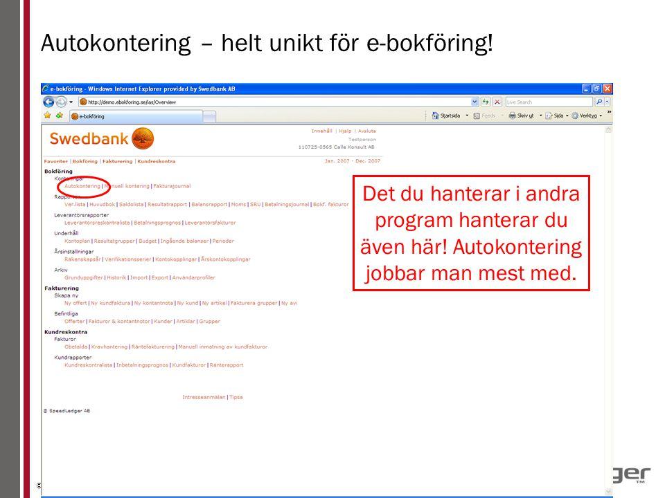 © Copyright SpeedLedger 2009 13 Autokontering – helt unikt för e-bokföring.