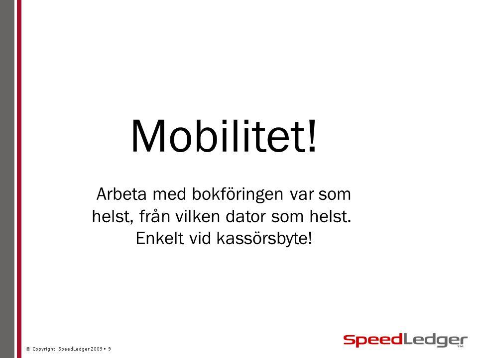 © Copyright SpeedLedger 2009 9 Mobilitet.