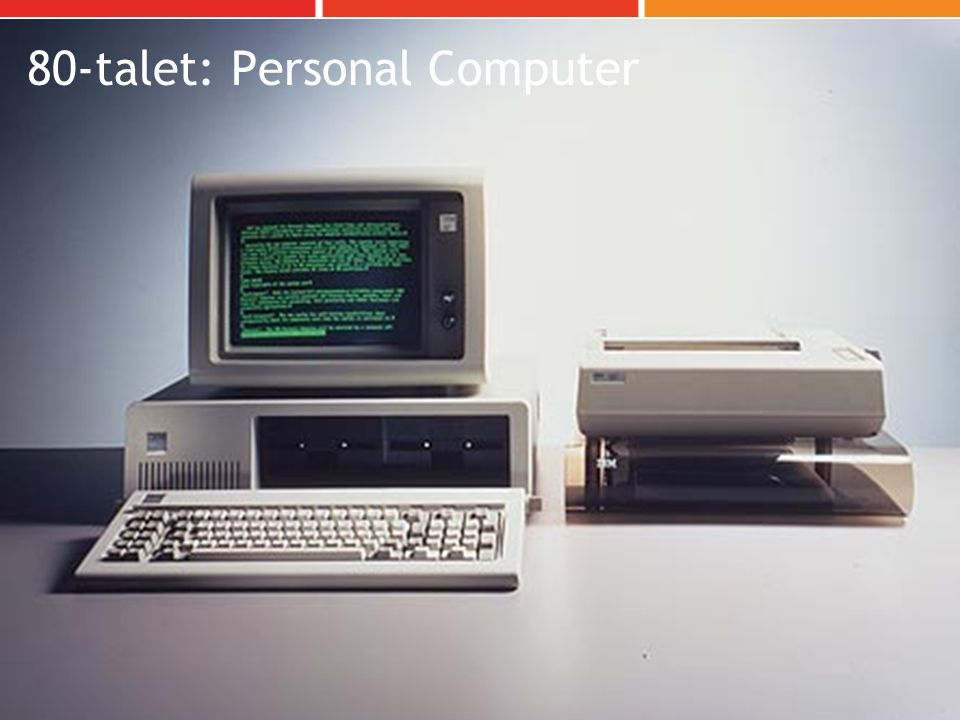 80-talet: Personal Computer