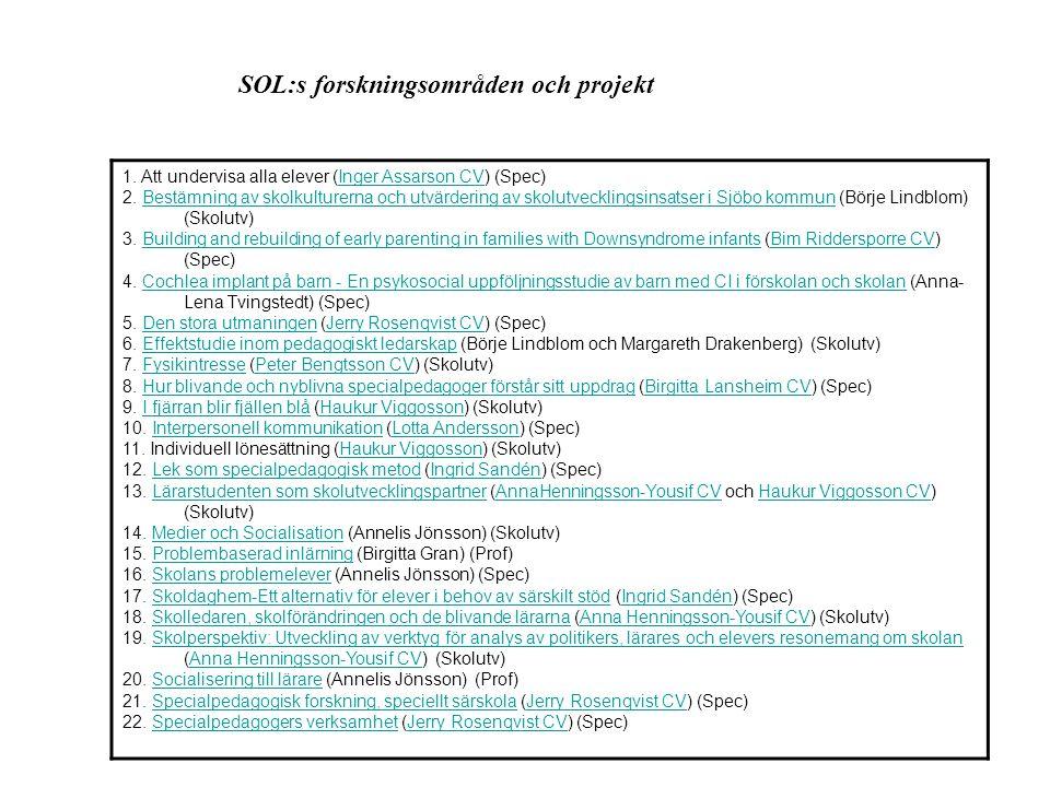 SOL:s forskningsområden och projekt 1. Att undervisa alla elever (Inger Assarson CV) (Spec)Inger Assarson CV 2. Bestämning av skolkulturerna och utvär