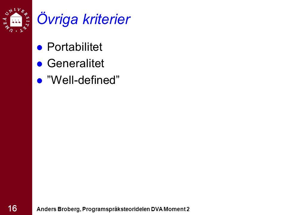 "Anders Broberg, Programspråksteoridelen DVA Moment 2 16 Övriga kriterier Portabilitet Generalitet ""Well-defined"""