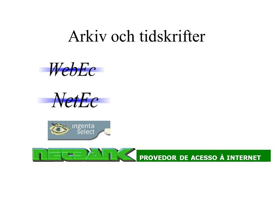 Arkiv och tidskrifter PROVEDOR DE ACESSO À INTERNET