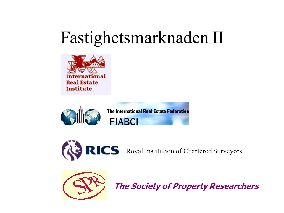 Fastighetsmarknaden II FIABCI Royal Institution of Chartered Surveyors The Society of Property Researchers