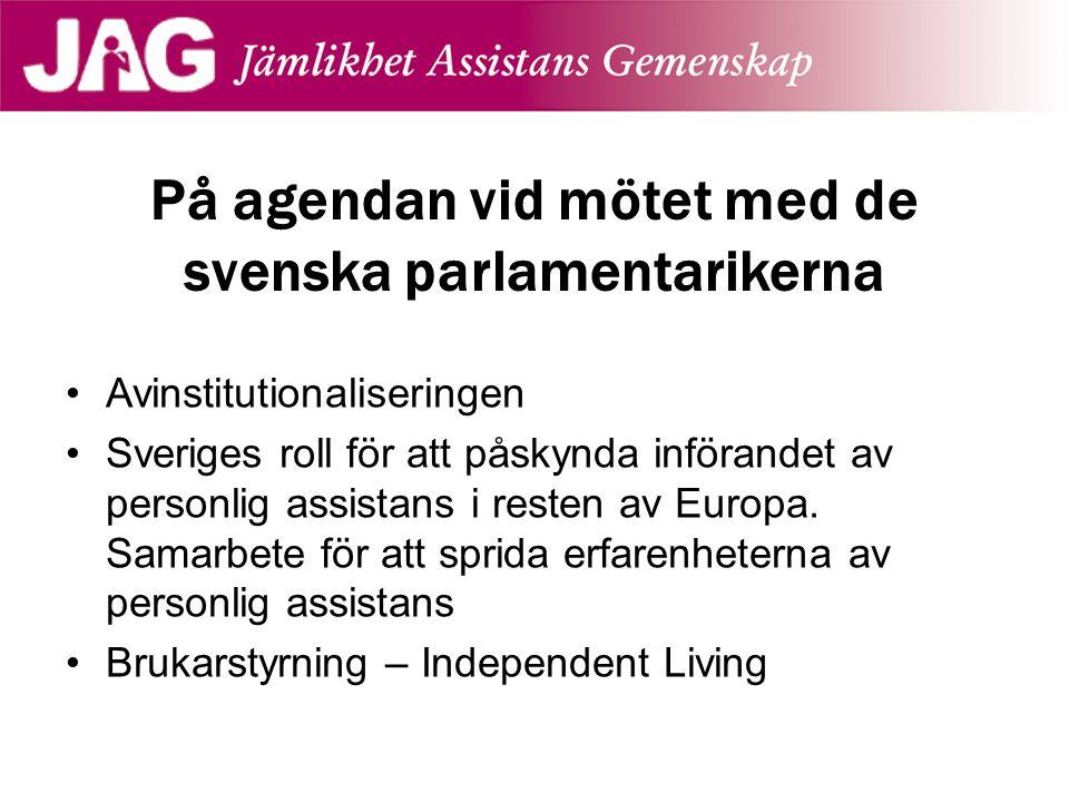 På agendan vid mötet med de svenska parlamentarikerna Avinstitutionaliseringen Sveriges roll för att påskynda införandet av personlig assistans i rest