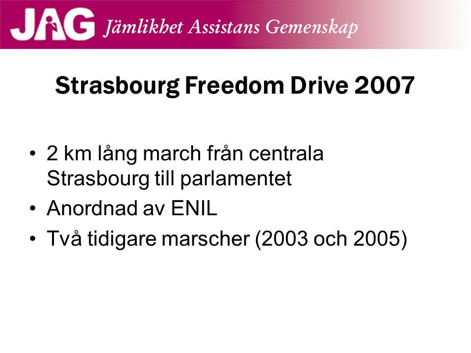 2 km lång march från centrala Strasbourg till parlamentet Anordnad av ENIL Två tidigare marscher (2003 och 2005)
